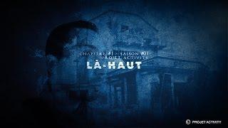 Là-Haut, Chapitre #1 - Saison #01- Projet Activity - Chasseur de fantômes