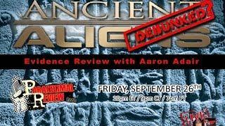 Paraormal Review Radio: Ancient Aliens Debunked? with Aaron Adair