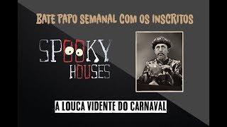 Assunto Spooky Semanal - A Vidente Doida do Carnaval