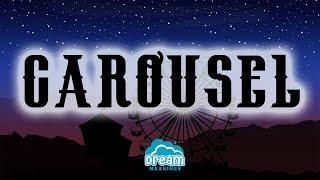 Carousel | Dream Meanings & Dream Interpretation