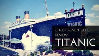 Ghost Adventures Review: The Titanic Museum