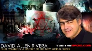 David Allen Rivera | Final Warning: A History of  the New World Order | Segment 1 of 3