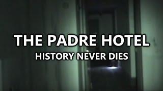 The Padre Hotel - History Never Dies (2015)
