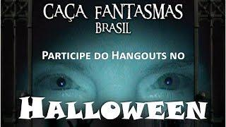 Hangout Halloween Caça Fantasmas Brasil