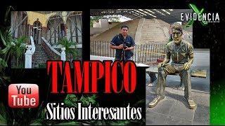 Tampico, Sitios Interesares y Misteriosos