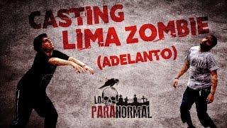 Casting Lima Zombie (Adelanto) | Lo Paranormal