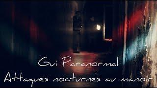 Gui Paranormal. Attaques nocturnes au manoir