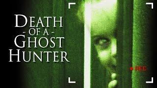 Death of a Ghost Hunter | Full Horror Movie