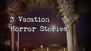 3 Allegedly True Scary Vacation/Trip Horror Stories