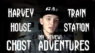 GHOST ADVENTURES: HARVEY HOUSE & TRAIN STAIN (my review)