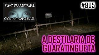 Destilaria Abandonada - Caça Fantasmas Brasil - # 905