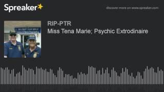 Miss Tena Marie; Psychic Extrodinaire (part 2 of 5)