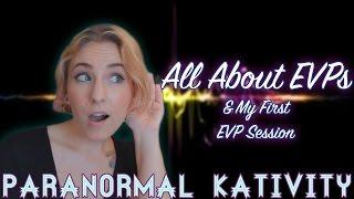 All About EVPs & My First EVP Session