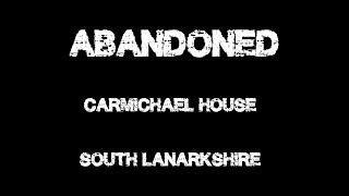 """ABANDONED """"Carmichael House"""""""