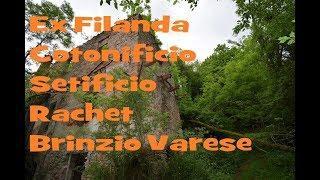 Ex Filanda Setificio Rachet Brinzio Varese