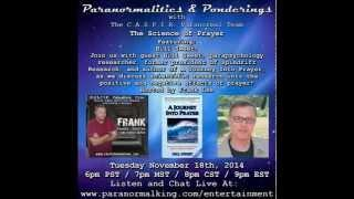 Paranormalities & Ponderings Radio Show featuring guest Bill Sweet! - The Science of Prayer
