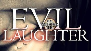 Evil Laughter | Ghost Stories & Paranormal Podcast