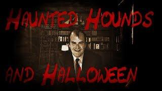 Haunted Hounds & Halloween - A discussion with Chris Halton