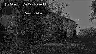 EVIDENCE PARANORMAL: La maison du personnel nuit