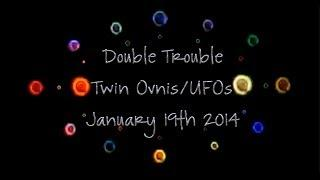 Double Trouble Broken Corona UFOS/OVNIS Returns and Phases Out - January 19th 2014