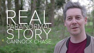 Real Paranormal Story from Cannock Chase