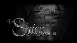Into the Shadows - Bodmin Gaol Jail  - Paranormal Investigation