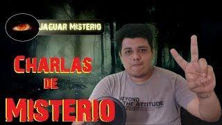 Charlas de Misterio en Vivo !!!! - Jaguar Responde
