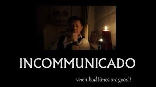 INCOMMUNICADO with Don Philips (720P)
