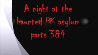 A Night At the Haunted pk asylum episode 4