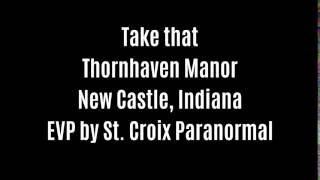 Take That EVP Captured At Thornhaven Manor By St  Croix Paranormal