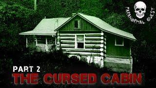 THE CURSED CABIN (Part 2) || Paranormal Quest® NEW EPISODE