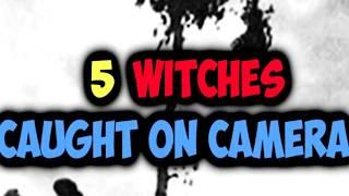 5 REAL WITCHES SPOTTED IN REAL LIFE CAUGHT ON CAMERA !