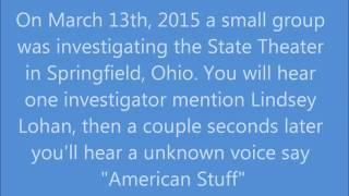 EVP Captured At The State Theater Springfield, Ohio March 13th, 2015