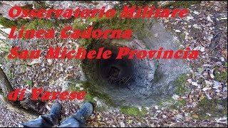 Osservatorio Militare Linea Cadorna San Michele Provincia di Varese