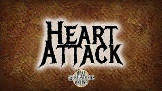 Heart Attack | Ghost Stories, Paranormal, Supernatural, Hauntings, Horror