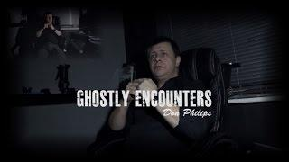 Ghostly Encounters (Genuine Paranormal Activity) with Don Philips