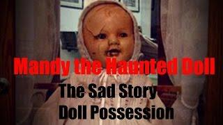 Real Life Haunted Dolls:  Mandy
