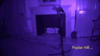 "Poplar Hill Mansion Ghost Expedition 2015/Wicomico Co [Salisbury MD]  (""Poplar Hill"")"