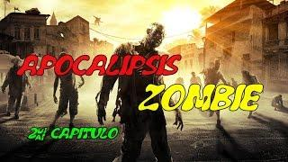 Apocalipsis zombie 2º capitulo