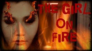 SCARY STORY - Episode 13 - The Girl On Fire