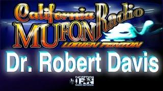 Dr. Robert Davis - The UFO Phenomenon - California Mufon Radio