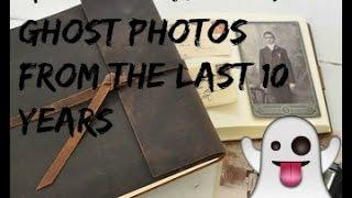 Ghost Photo's Of The Last 10 Years