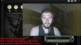 Ghosts Of Britain Live + News.  - Spirit Communication Session Attempt  - ASK