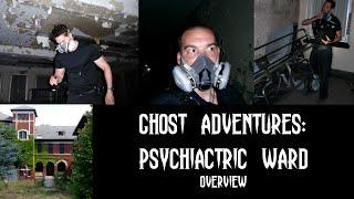 GHOST ADVENTURES: PSYCHIACTRIC WARD (OVERVIEW)