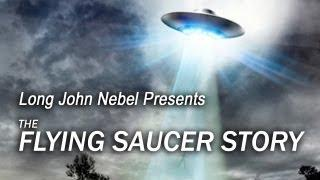 Long John Nebel Presents the Flying Saucer Story -  Alien Contact - FREE MOVIE