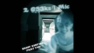2g33ks1mic Podcast   Ghost Hunting   Episode 16   Part 2