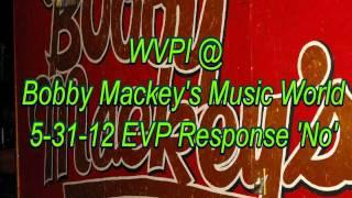 WVPI @ Bobby Mackey's Music World 5-31-12 EVP Response 'No'
