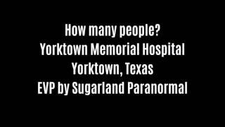 How Many People EVP Captured At Yorktown Memorial Hospital By Sugarland Paranormal