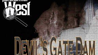 Paranormal West - Devils Gate Dam  Real Ghost Footage