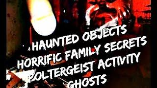 Haunted Objects | Poltergeist, Demonic Paranormal Activity | A Haunting